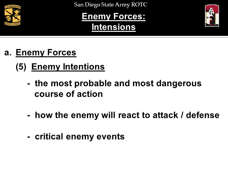 Enemy Forces: Intensions. Enemy Forces. (5) Enemy Intentions. - the most probable and most dangerous.