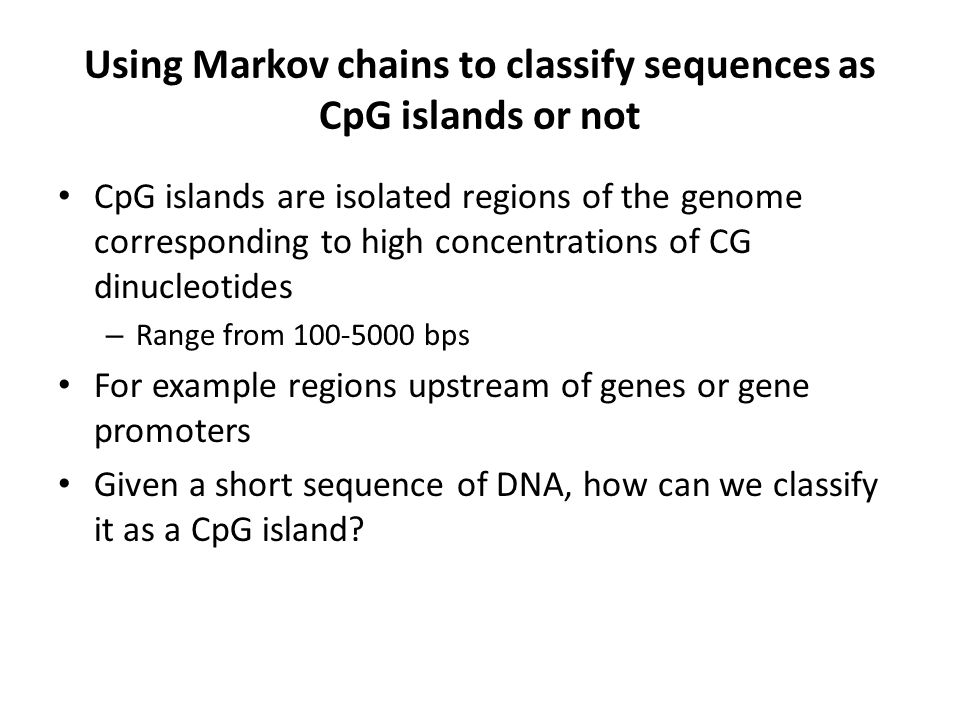 Using Markov chains to classify sequences as CpG islands or not