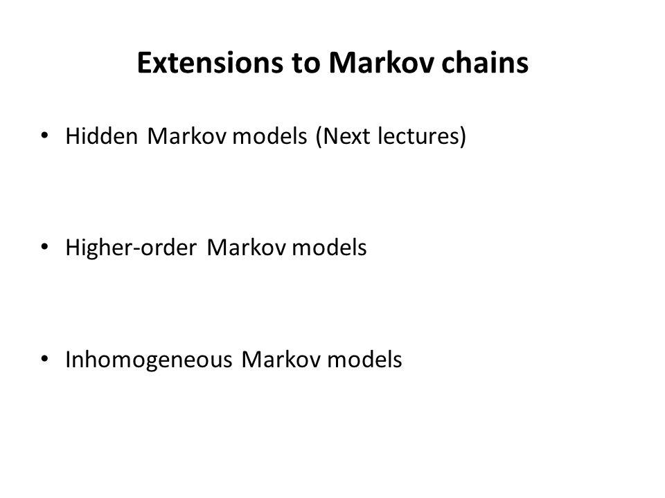 Extensions to Markov chains