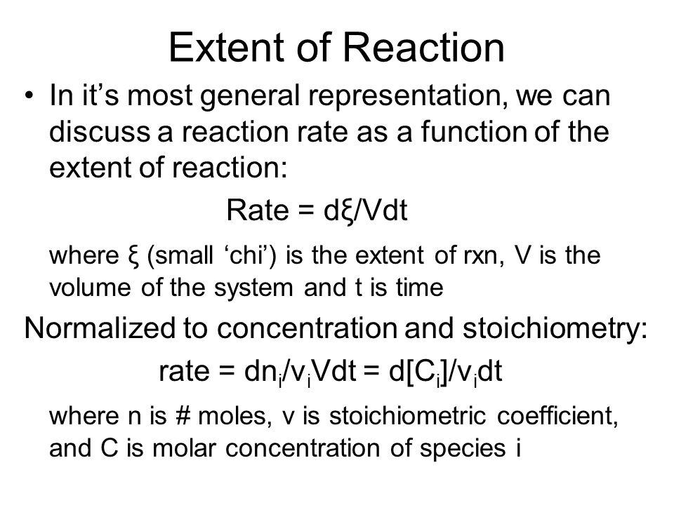 Extent of Reaction In it's most general representation, we can discuss a reaction rate as a function of the extent of reaction: