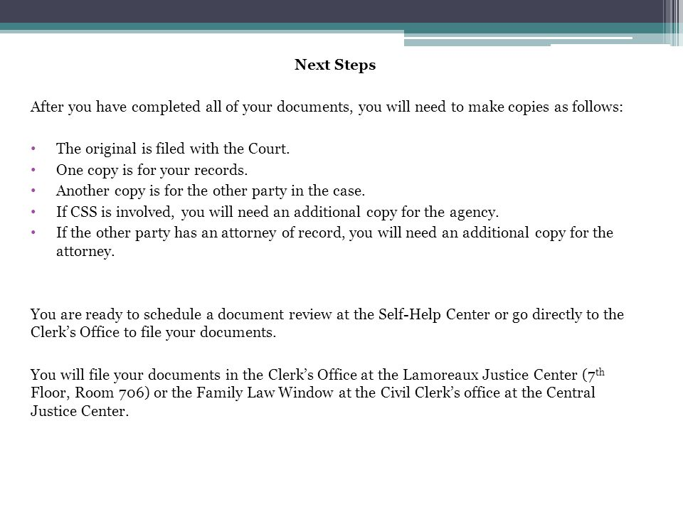 Next Steps After you have completed all of your documents, you will need to make copies as follows: