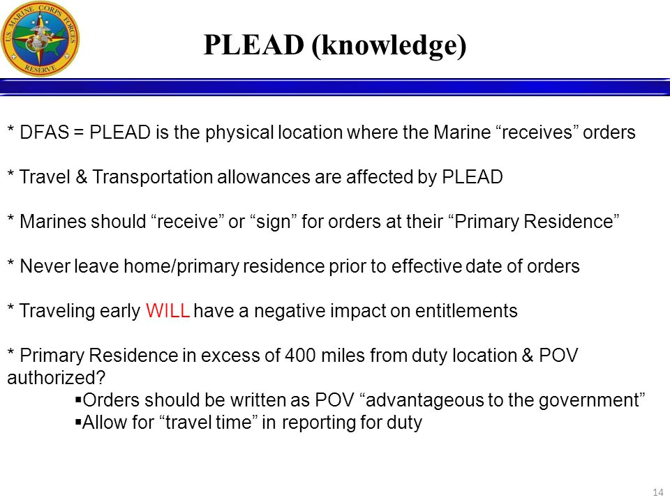 PLEAD (knowledge) * DFAS = PLEAD is the physical location where the Marine receives orders.