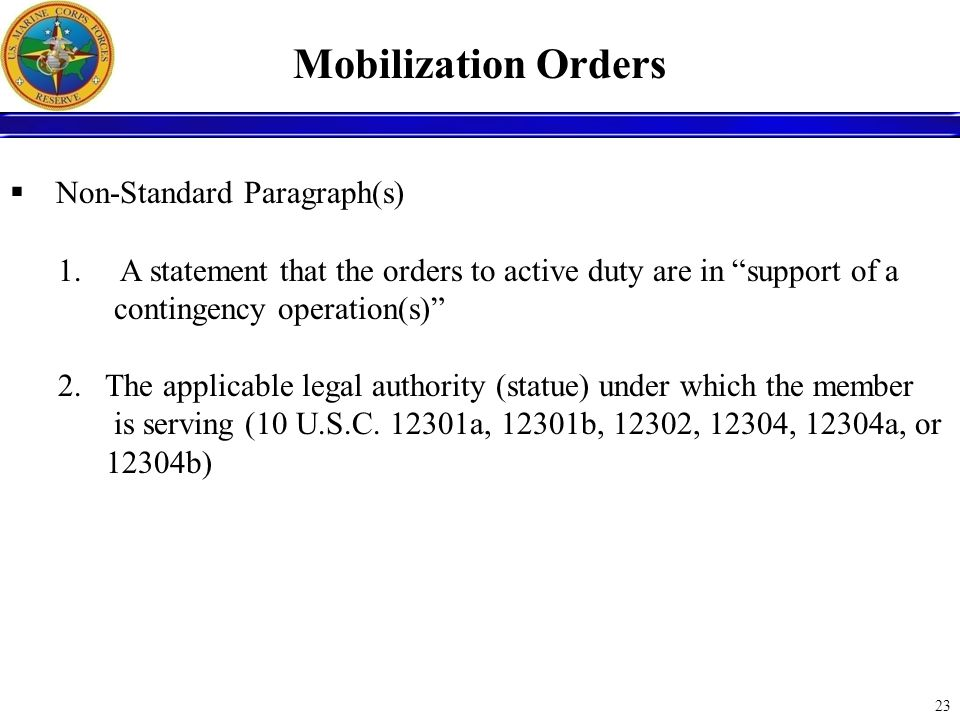 Mobilization Orders Non-Standard Paragraph(s) A statement that the orders to active duty are in support of a.