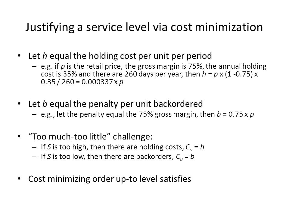 Justifying a service level via cost minimization