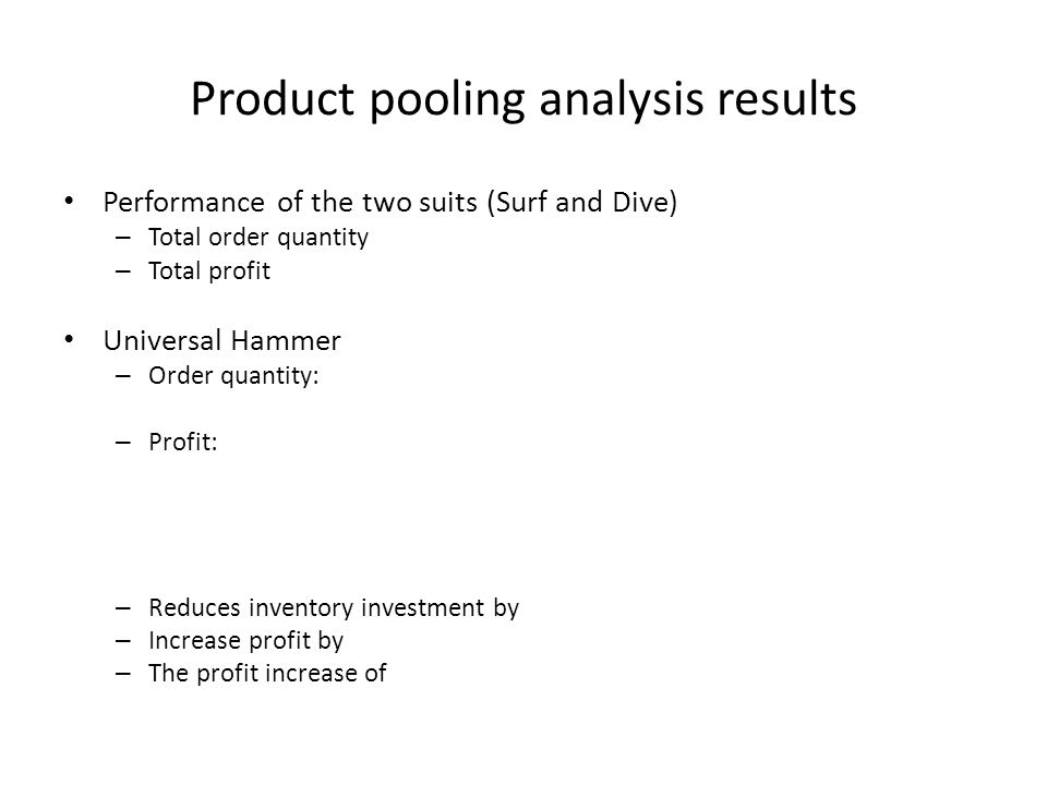 Product pooling analysis results