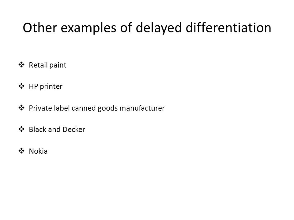 Other examples of delayed differentiation