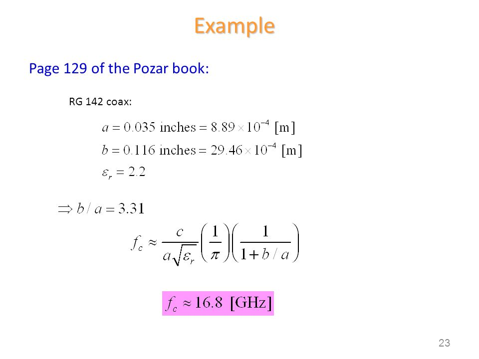 Example Page 129 of the Pozar book: RG 142 coax: