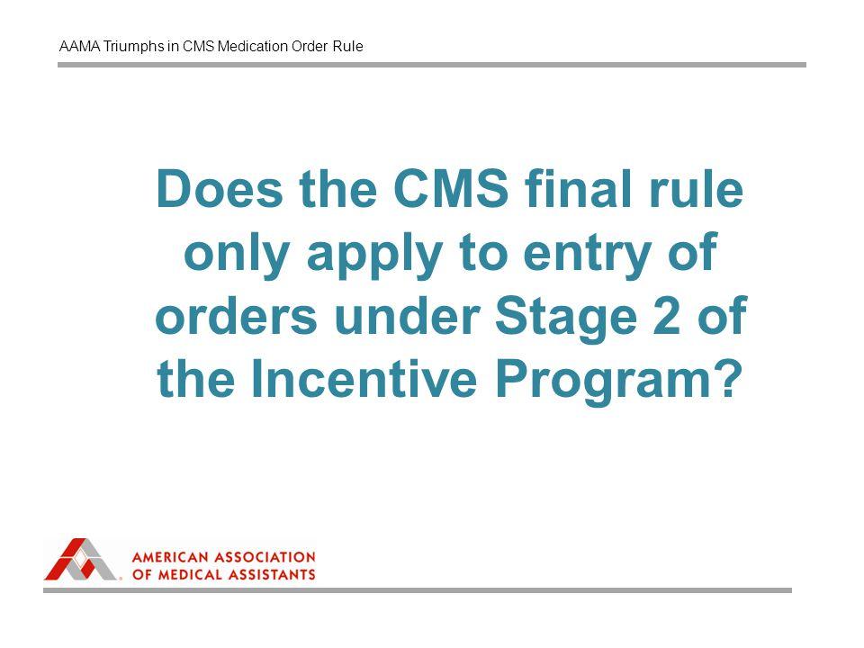 AAMA Triumphs in CMS Medication Order Rule