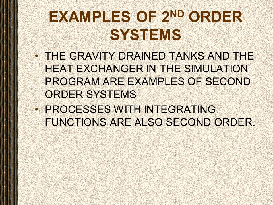 EXAMPLES OF 2nd ORDER SYSTEMS