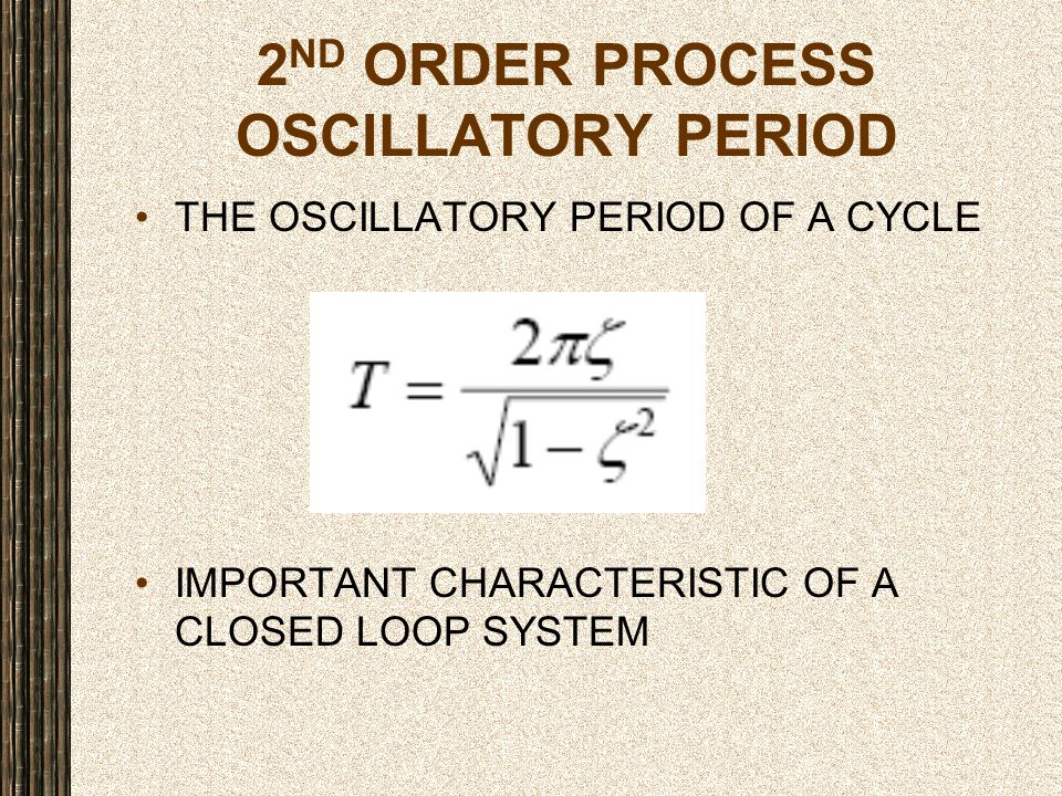2ND ORDER PROCESS OSCILLATORY PERIOD