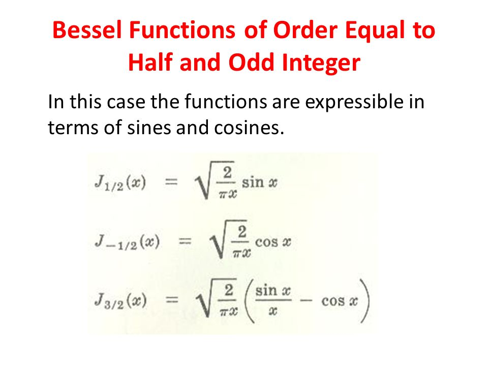 Bessel Functions of Order Equal to Half and Odd Integer