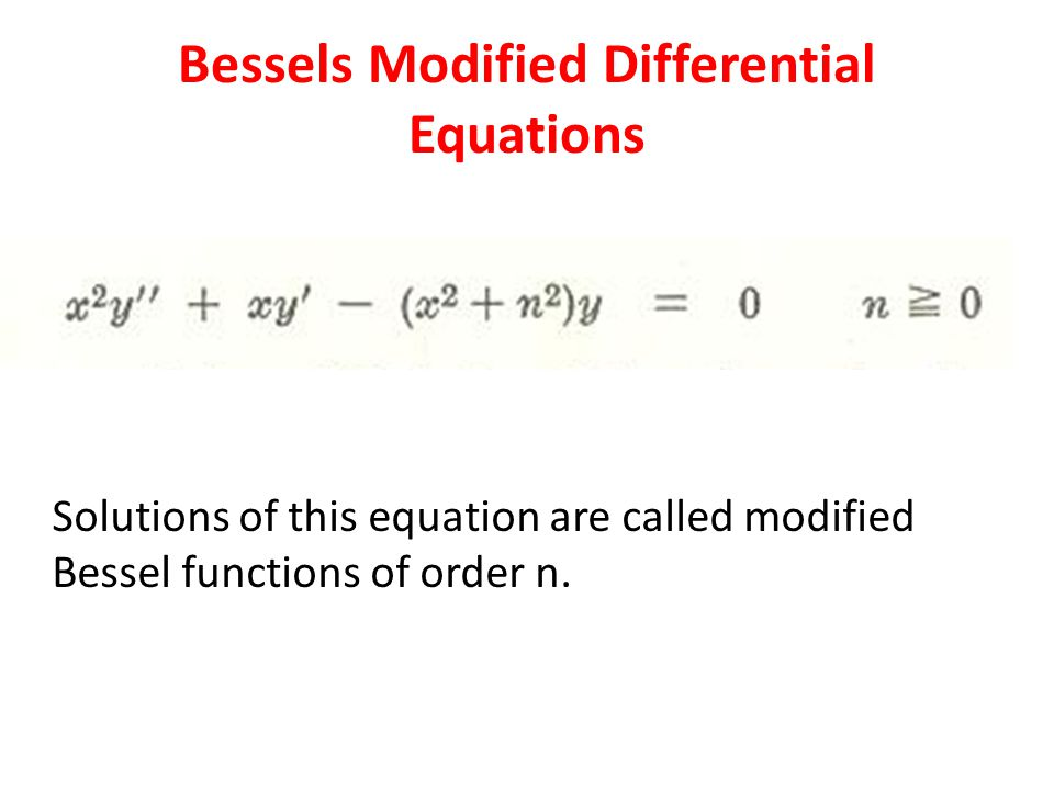 Bessels Modified Differential Equations