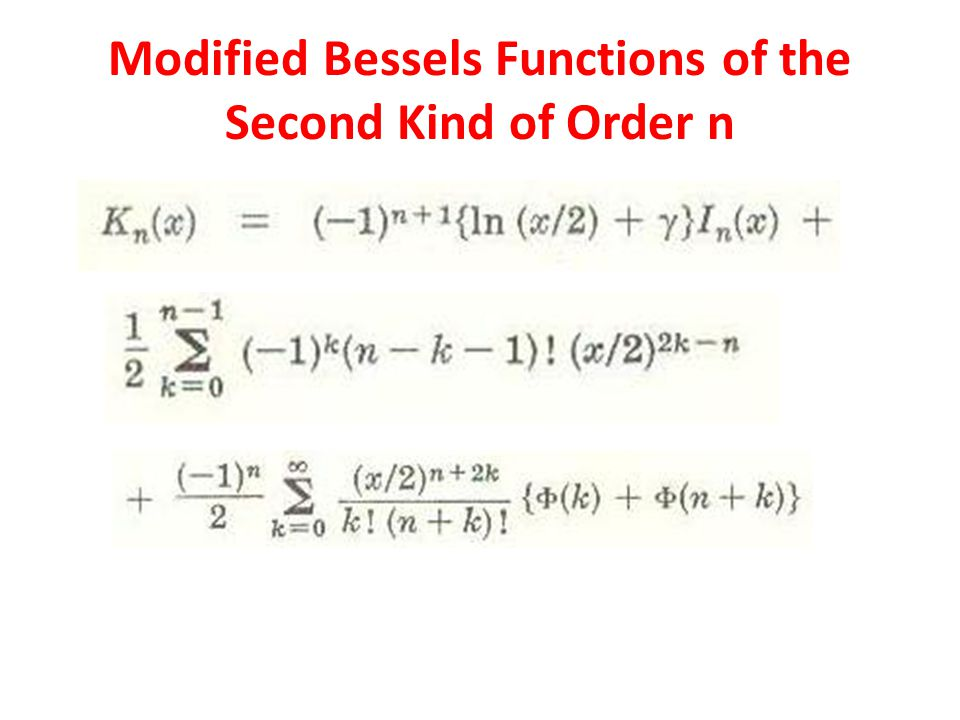Modified Bessels Functions of the Second Kind of Order n