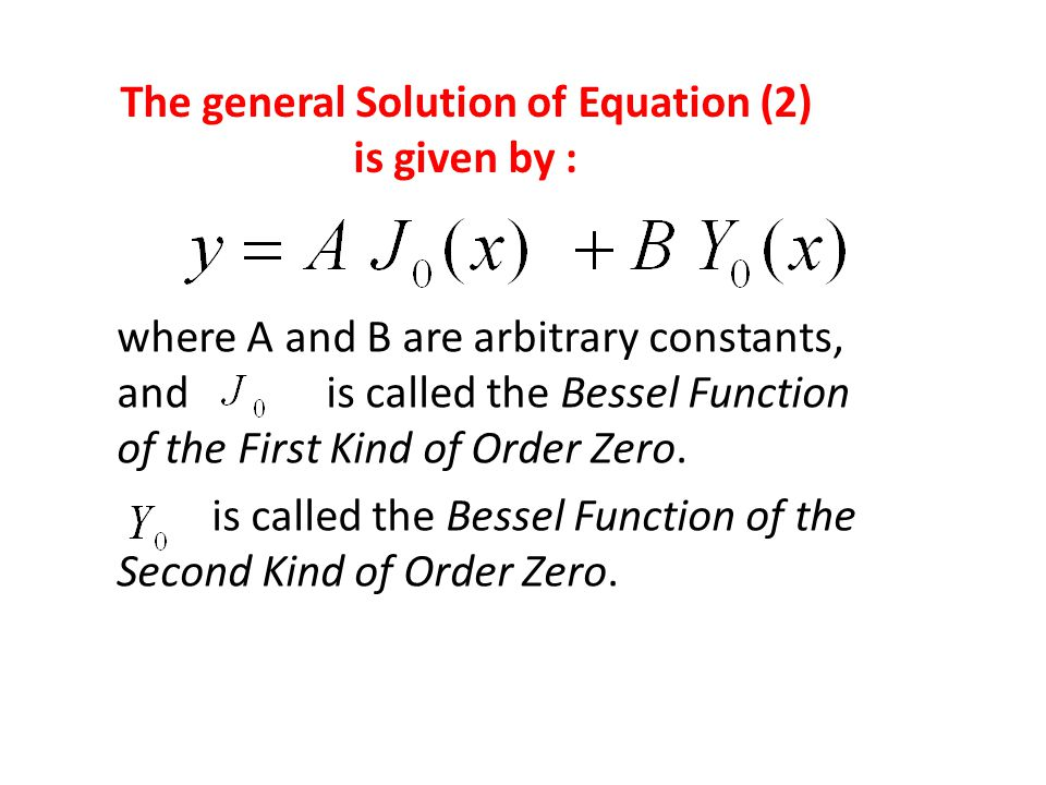 The general Solution of Equation (2) is given by :