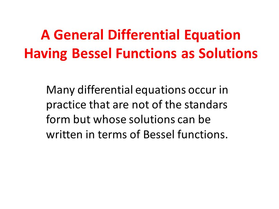 A General Differential Equation Having Bessel Functions as Solutions
