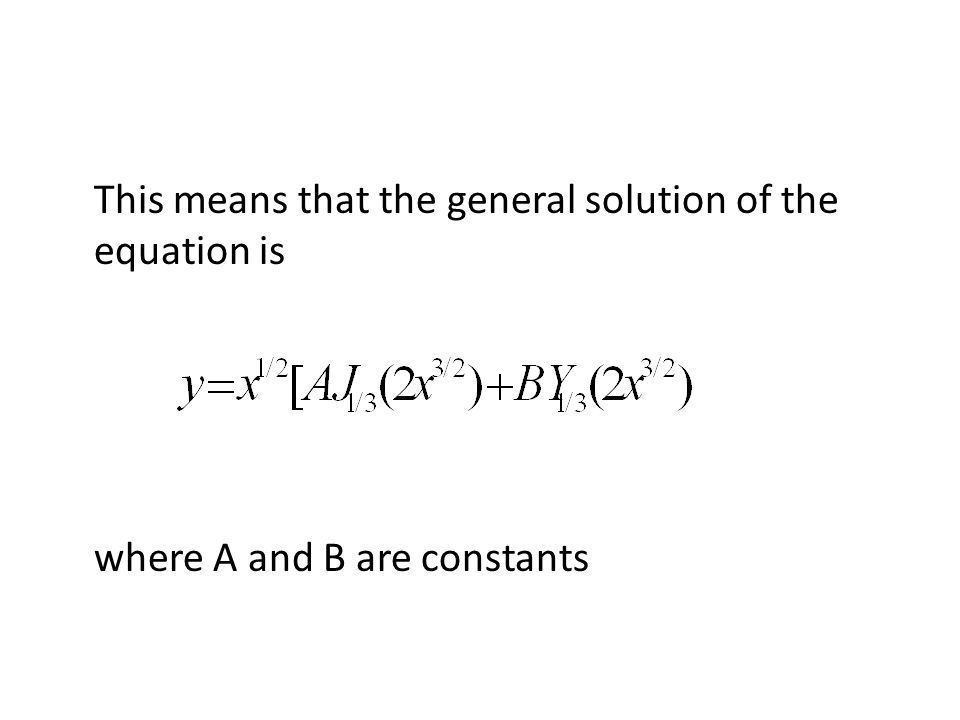 This means that the general solution of the equation is where A and B are constants