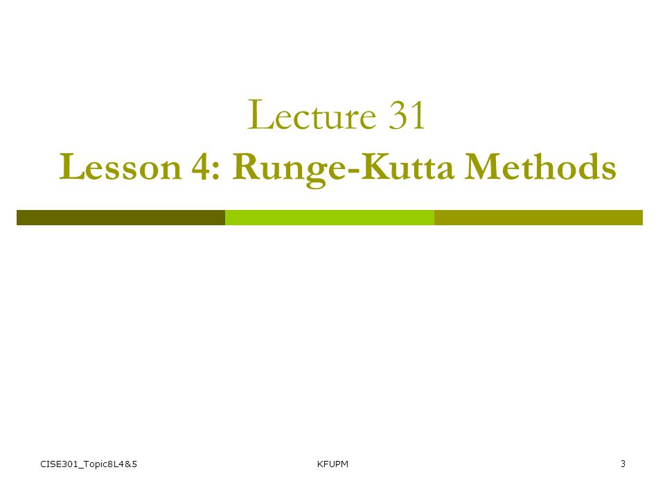 Lecture 31 Lesson 4: Runge-Kutta Methods