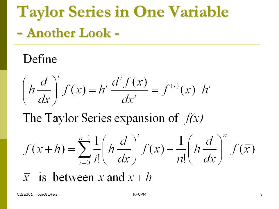 Taylor Series in One Variable - Another Look -