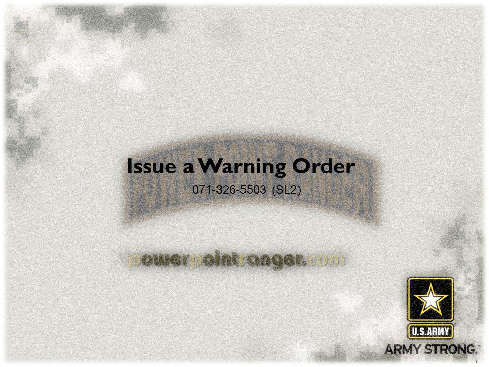 Issue a Warning Order 071-326-5503 (SL2)