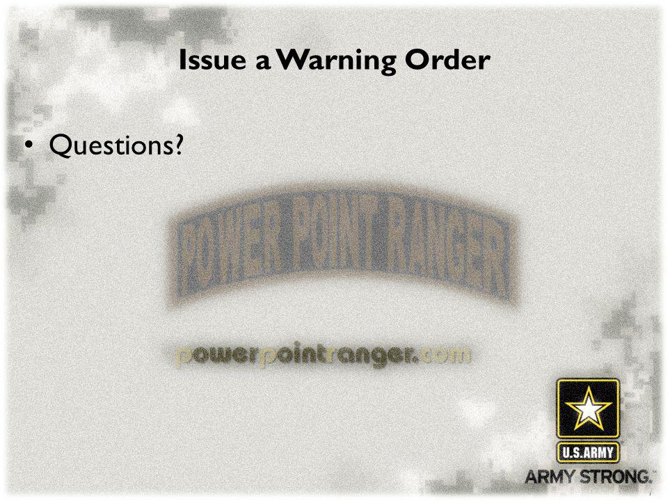 Issue a Warning Order Questions