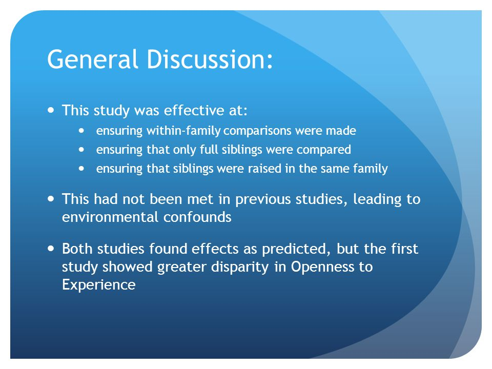 General Discussion: This study was effective at: