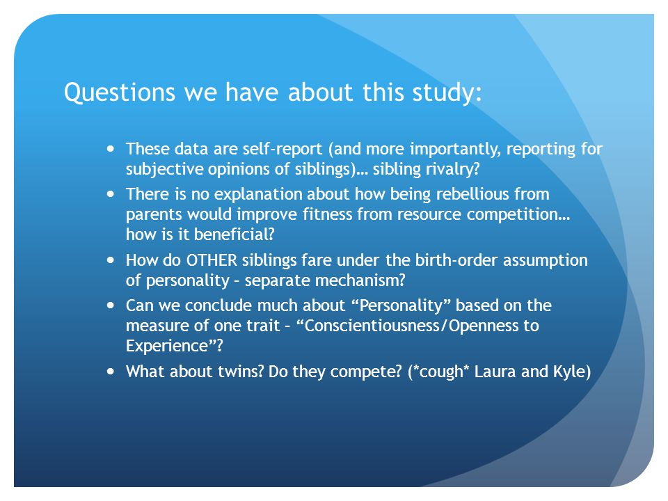 Questions we have about this study: