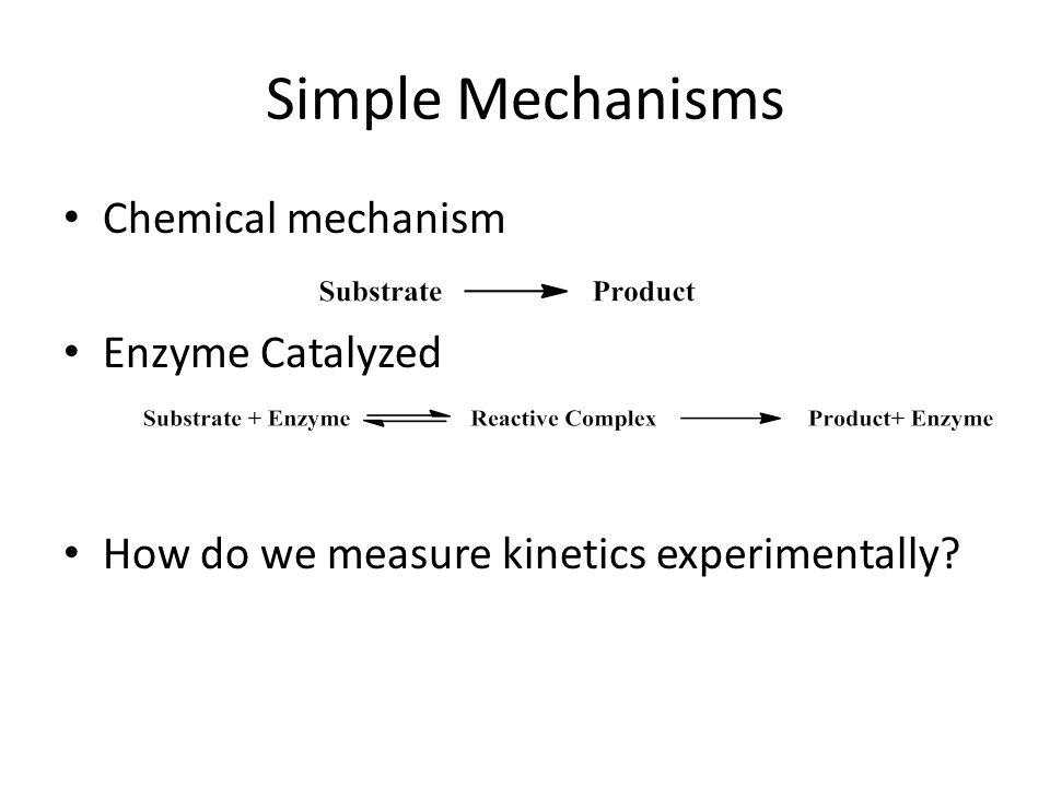Simple Mechanisms Chemical mechanism Enzyme Catalyzed