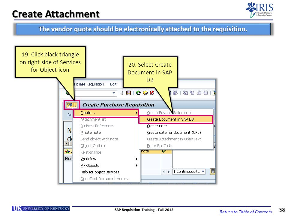Create Attachment The vendor quote should be electronically attached to the requisition.