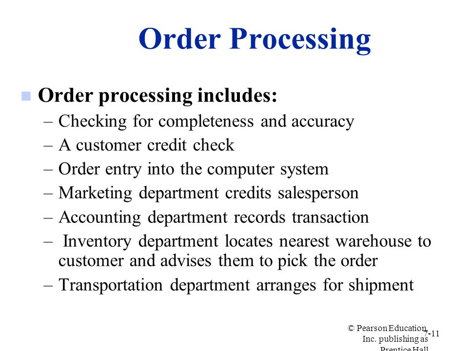 Order Processing Order processing includes: