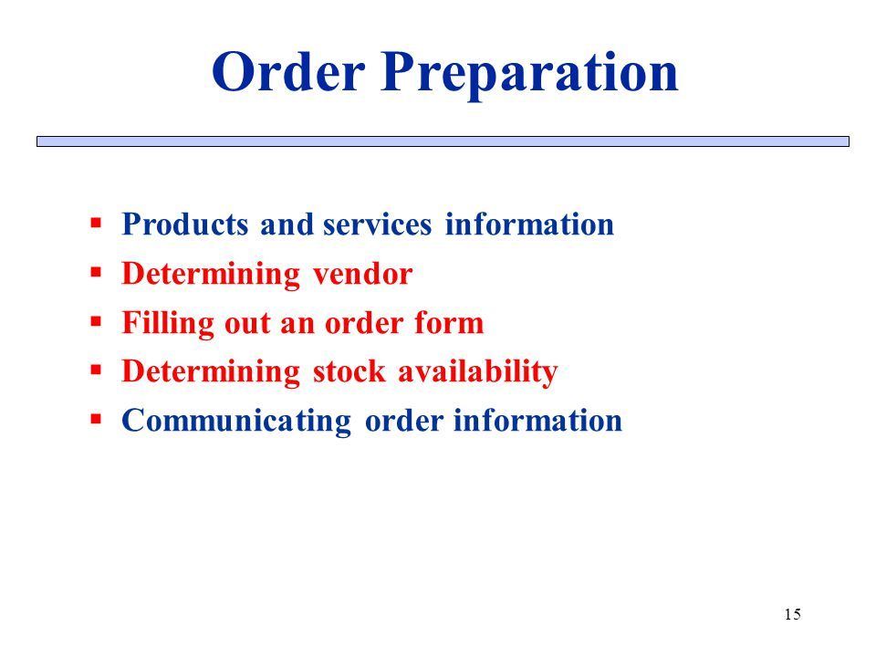 Order Preparation Products and services information Determining vendor