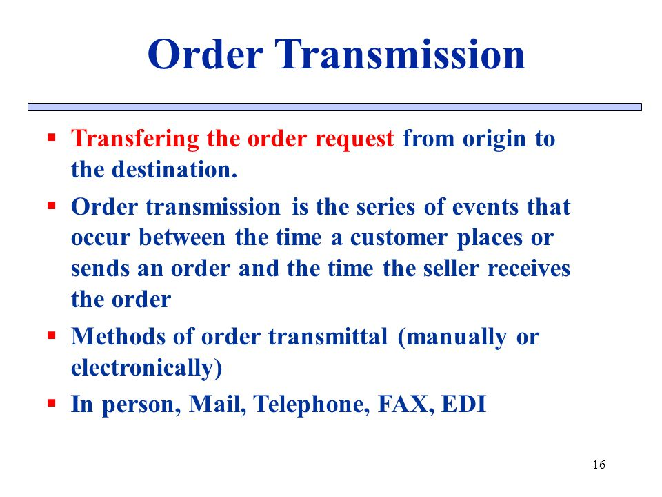 Order Transmission Transfering the order request from origin to the destination.