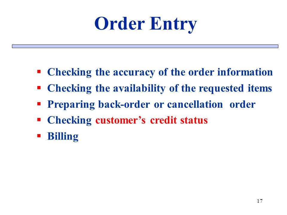 Order Entry Checking the accuracy of the order information