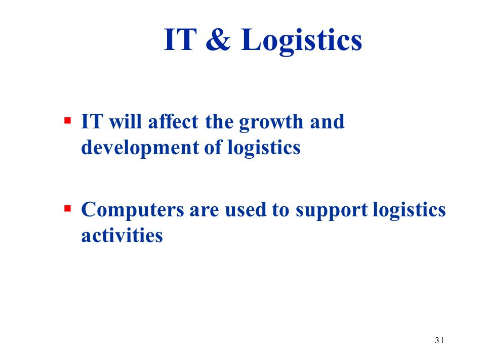 IT & Logistics IT will affect the growth and development of logistics