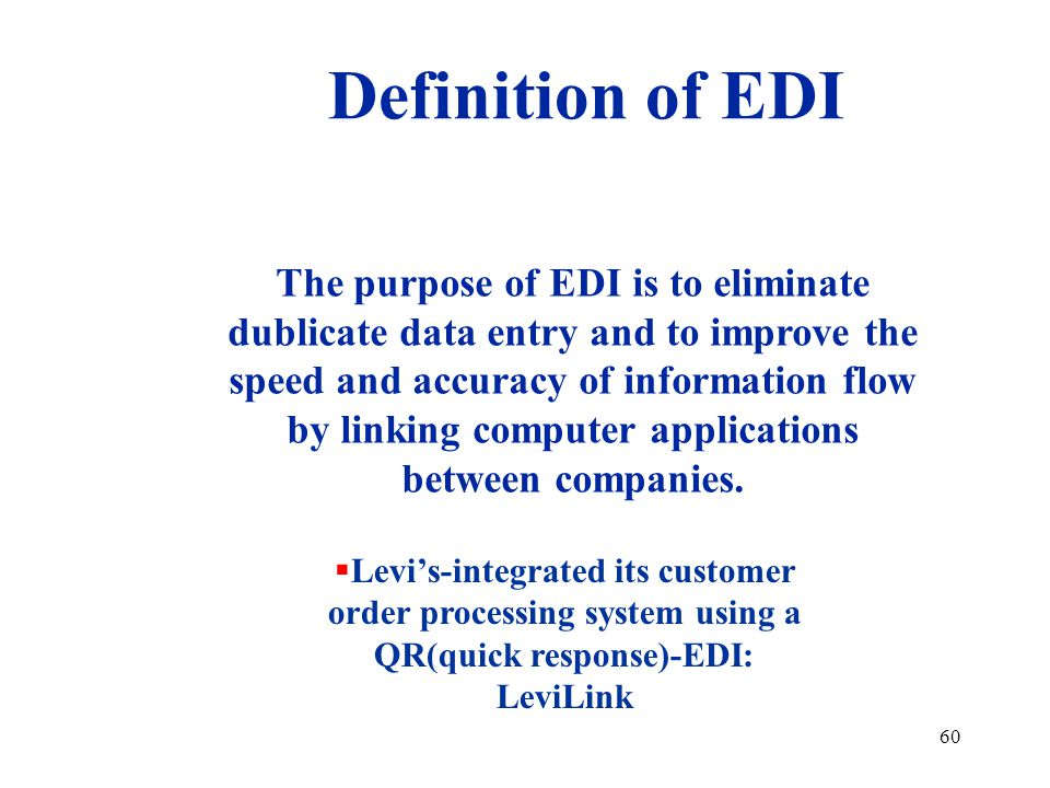 Definition of EDI The purpose of EDI is to eliminate