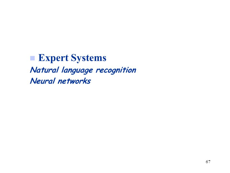 Expert Systems Natural language recognition Neural networks