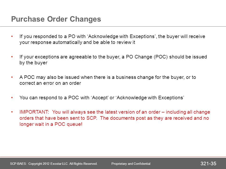Cancelled Orders If the buyer cancels an entire order or some schedule lines, you will receive an email notification.