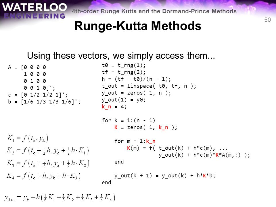 Runge-Kutta Methods Using these vectors, we simply access them...