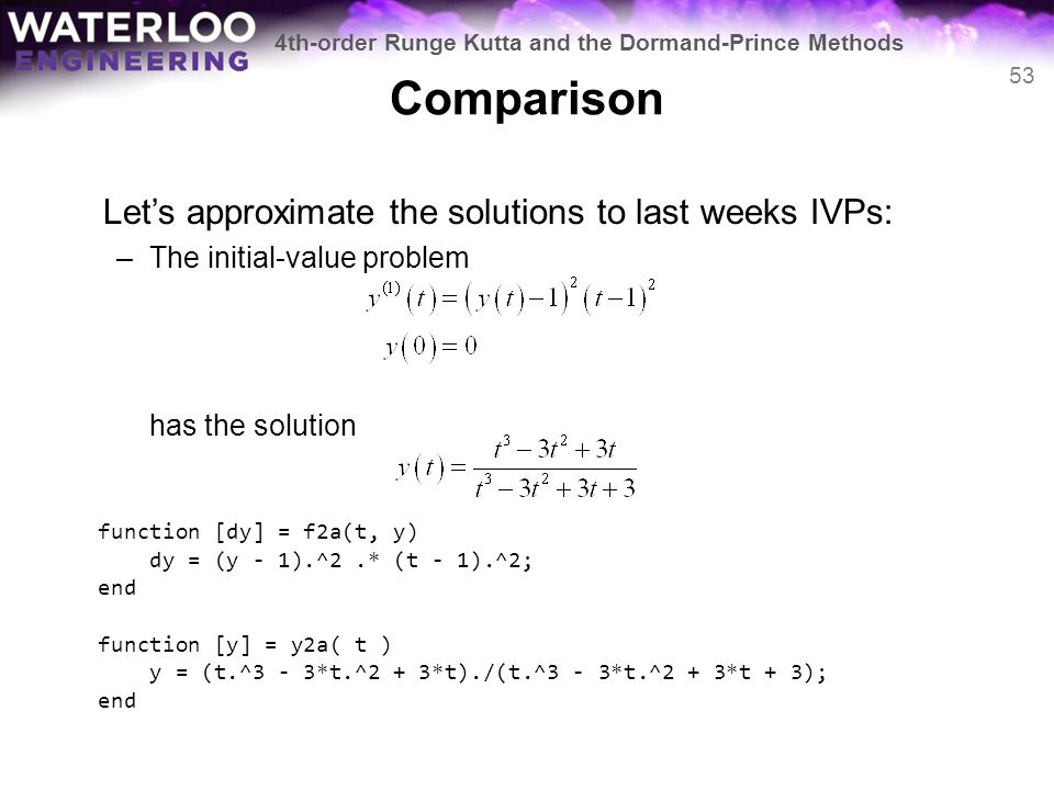 Comparison Let's approximate the solutions to last weeks IVPs: