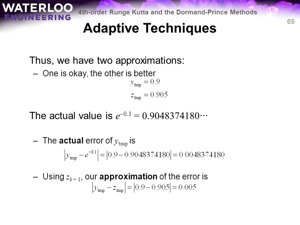 Adaptive Techniques Thus, we have two approximations: