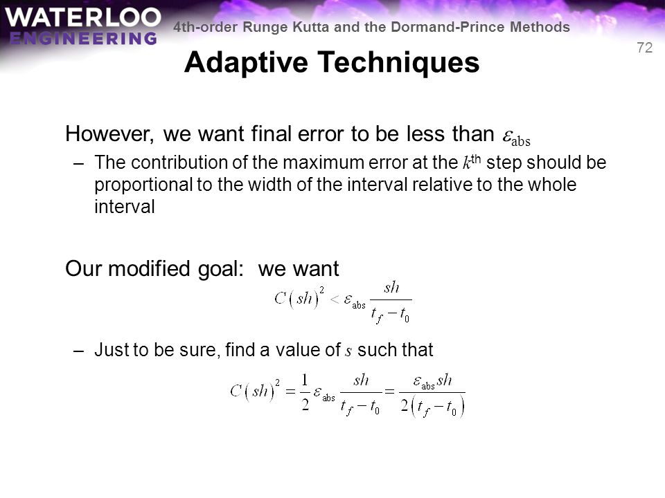 Adaptive Techniques However, we want final error to be less than eabs