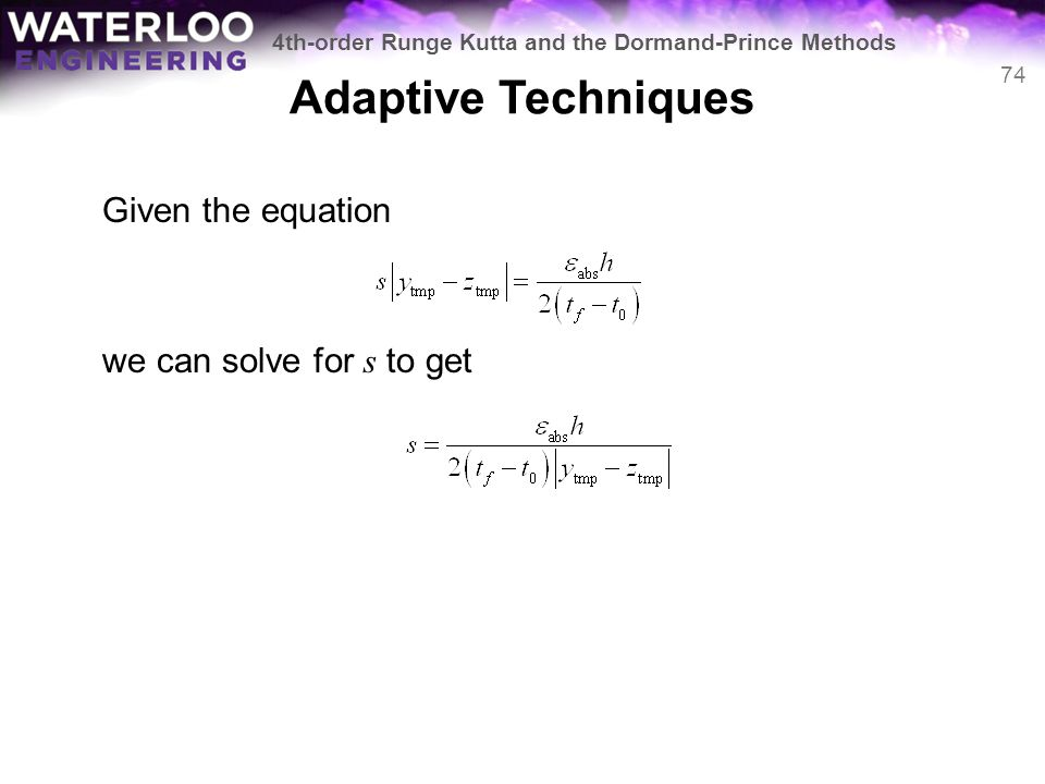 Adaptive Techniques Given the equation we can solve for s to get