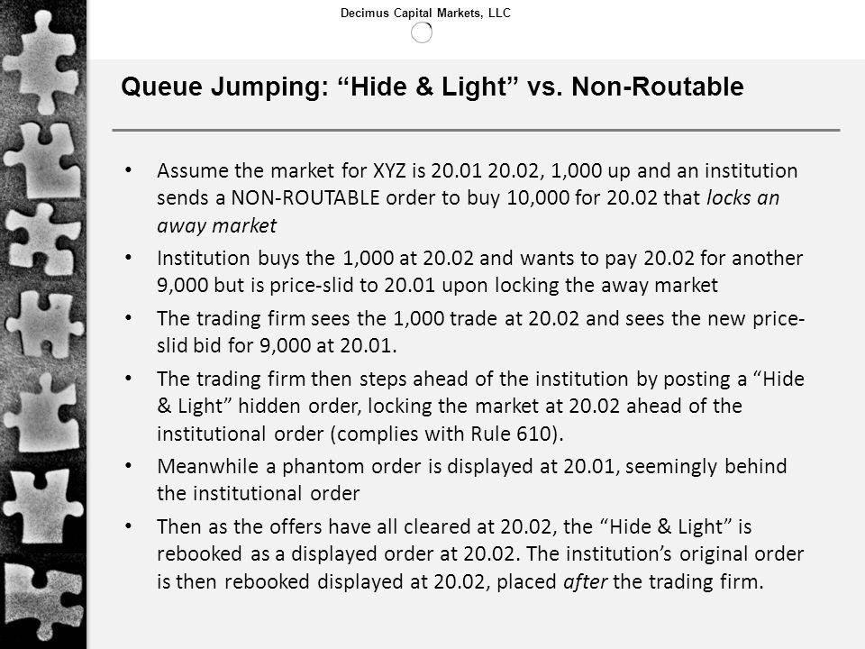 Queue Jumping: Hide & Light vs. Non-Routable