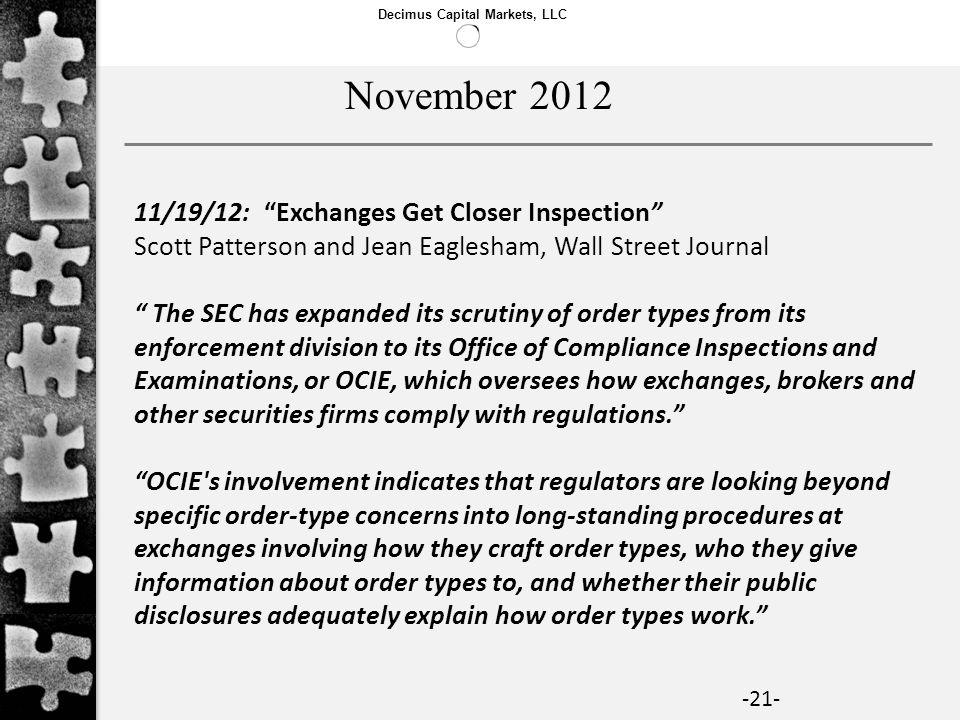 November 2012 11/19/12: Exchanges Get Closer Inspection Scott Patterson and Jean Eaglesham, Wall Street Journal.