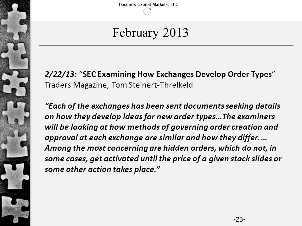 February 2013 2/22/13: SEC Examining How Exchanges Develop Order Types Traders Magazine, Tom Steinert-Threlkeld.