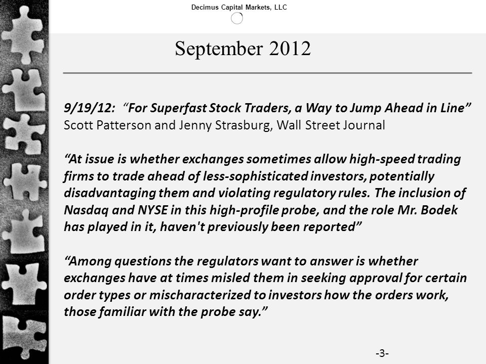 September 2012 9/19/12: For Superfast Stock Traders, a Way to Jump Ahead in Line Scott Patterson and Jenny Strasburg, Wall Street Journal.