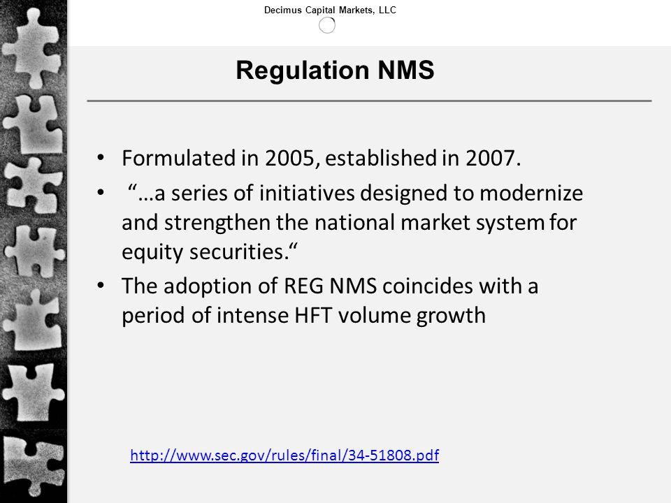 Regulation NMS Formulated in 2005, established in 2007.
