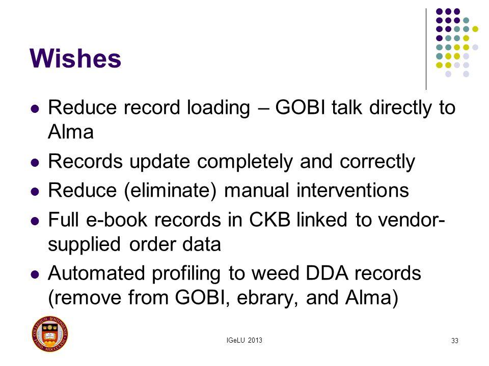 Wishes Reduce record loading – GOBI talk directly to Alma