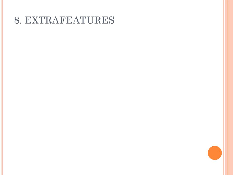 8. EXTRAFEATURES
