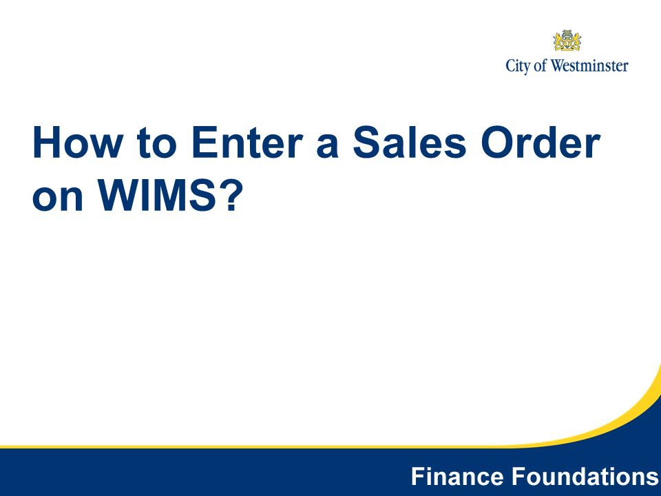 How to Enter a Sales Order on WIMS