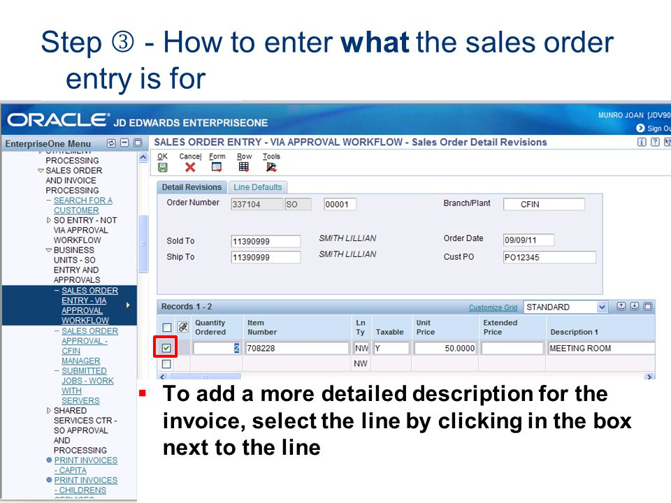 Step  - How to enter what the sales order entry is for